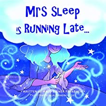 Mrs Sleep Is Running Late Audiobook by Halo Eigner Fernbach Narrated by  Paul.H