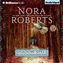 Shadow Spell: Book Two of The Cousins O'Dwyer Trilogy (       UNABRIDGED) by Nora Roberts Narrated by Alan Smyth