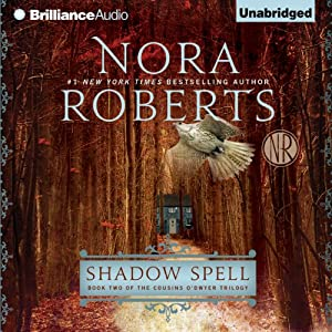 Shadow Spell: Book Two of The Cousins O'Dwyer Trilogy | [Nora Roberts]