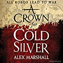 A Crown for Cold Silver Audiobook by Alex Marshall Narrated by Angele Masters