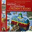 The Encyclopedia of Writing and Illustrating Children's Books: From creating characters to developing stories, a step-by-step guied to making magical picture books