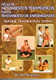 img - for Masaje Tradicional Chino. Atlas de Movimientos Terapeuticos para el Tratamiento de Enfermedades y la Conservacion de la Salud. (Spanish Edition) by Dr. Sun Shuchun (2011-08-22) book / textbook / text book
