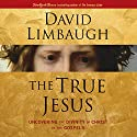 The True Jesus: Uncovering the Divinity of Christ in the Gospels Audiobook by David Limbaugh Narrated by Malcolm Hillgartner