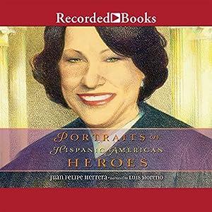 Portraits of Hispanic American Heroes Audiobook