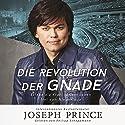 Die Revolution der Gnade: Erlebe die Kraft für ein Leben frei von Niederlage Hörbuch von Joseph Prince Gesprochen von: Philipp Schepmann