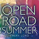 Open Road Summer Audiobook by Emery Lord Narrated by Rebecca Gibel