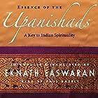 Essence of the Upanishads: A Key to Indian Spirituality Hörbuch von Eknath Easwaran Gesprochen von: Paul Bazely