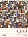 echange, troc Lelivredart - La bible de l'art singulier inclassable & insolite