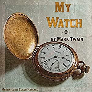 My Watch | [Mark Twain]