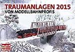 Traumanlagen von Modellbahnprofis 2015