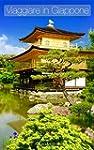Viaggiare in Giappone: Un viaggio all...