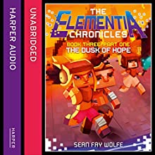 Book Three: Part 1 The Dusk of Hope: The Elementia Chronicles, Book 3 Audiobook by Sean Fay Wolfe Narrated by Edward Killingback