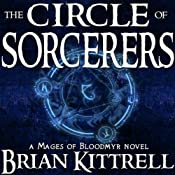 The Circle of Sorcerers: A Mages of Bloodmyr Novel: Book #1 | Brian Kittrell