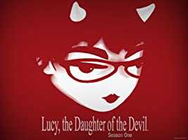 Lucy, the Daughter of the Devil Season 1