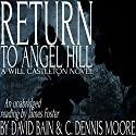 Return to Angel Hill: A Will Castleton Novel Audiobook by David Bain, C. Dennis Moore Narrated by James Foster