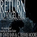 Return to Angel Hill: A Will Castleton Novel | David Bain,C. Dennis Moore