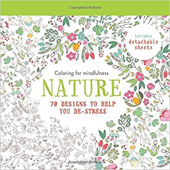 Nature: 70 designs to help you de-stress (Coloring for mindfulness)
