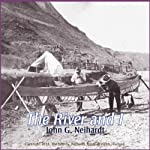 The River and I | John Neihardt