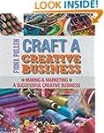 Craft a Creative Business: Making & M...