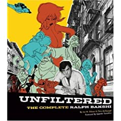 Unfiltered: The Complete Ralph Bakshi (The Force Behind Fritz the Cat, Mighty Mouse, Cool World, and The Lord of the Rings)