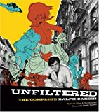 Unfiltered: The Complete Ralph Bakshi (The Force Behind Fritz the Cat, Mighty Mouse, Cool World, and The Lord of the Rings) (0789316846) by Jon M. Gibson