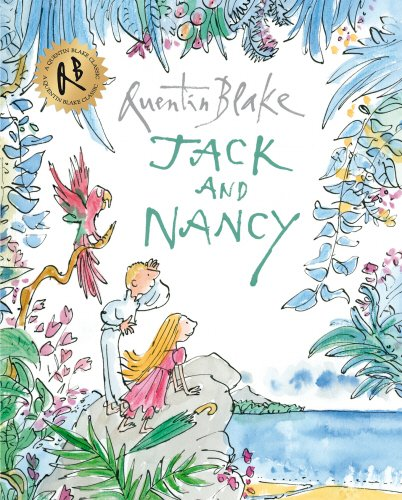 Jack and Nancy (Quentin Blake Classic)