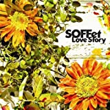Love Story♪SOFFet