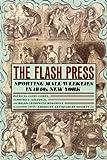 The Flash Press: Sporting Male Weeklies in 1840s New York (Historical Studies of Urban America)