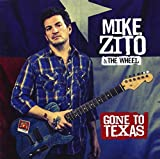 Gone To Texas Mike Zito & The Wheel