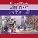 Long Spoon Lane Audiobook by Anne Perry Narrated by Jenny Sterlin