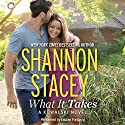 What It Takes: A Kowalski Reunion Novel Audiobook by Shannon Stacey Narrated by Lauren Fortgang