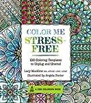 Color Me Stress-Free: 100 Coloring Te...