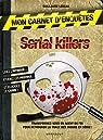 Mon carnet d'enqu�tes Serial Killers par Lebeau