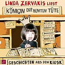 Königin der bunten Tüte: Geschichten aus dem Kiosk (       ungekürzt) von Linda Zervakis Gesprochen von: Linda Zervakis