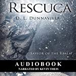 Rescuca: Savior of the Realm | D. L. Dunnaville