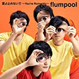 夏よ止めないで 〜You're Romantic〜-flumpool