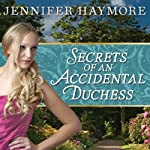 Secrets of an Accidental Duchess: Donovan Series # 2 (       UNABRIDGED) by Jennifer Haymore Narrated by Kate Reading