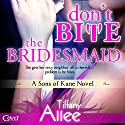 Don't Bite the Bridesmaid (       UNABRIDGED) by Tiffany Alle Narrated by Carly Robins