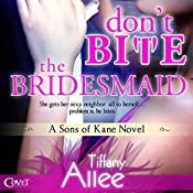 Don't Bite the Bridesmaid | [Tiffany Alle]