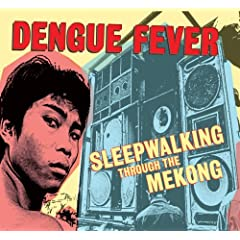 Dengue Fever - Sleepwalking Through the Mekong (DVD + CD)
