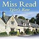 Tyler's Row Audiobook by Miss Read Narrated by Gwen Watford