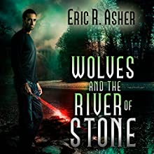 Wolves and the River of Stone (Vesik) (       UNABRIDGED) by Eric Asher Narrated by William Dufris
