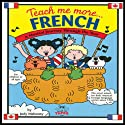 Teach Me More French (       UNABRIDGED) by Judy R Mahoney Narrated by Helene Ollivvy