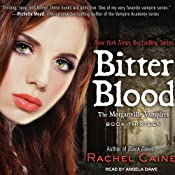 Bitter Blood: Morganville Vampires, Book 13 | [Rachel Caine]