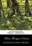 Over Paradise ridge; a romance