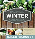 Backyard Winter Gardening: Vegetables...
