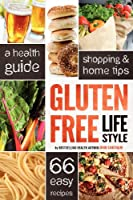 Gluten Free Lifestyle: A Health Guide, Shopping & Home Tips, 66 Easy Recipes from Rockridge University Press