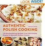 Authentic Polish Cooking: 120 Mouthwa...