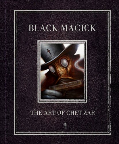 Black Magick: The Art of Chet Zar