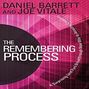 The Remembering Process: A Surprising (and Fun) Breakthrough New Way to Amazing Creativity | [Daniel Barrett, Joe Vitale]